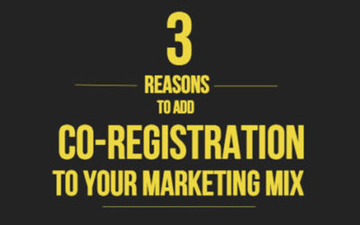 3 Reasons to Add CO-REGISTRATION to Your Marketing Mix